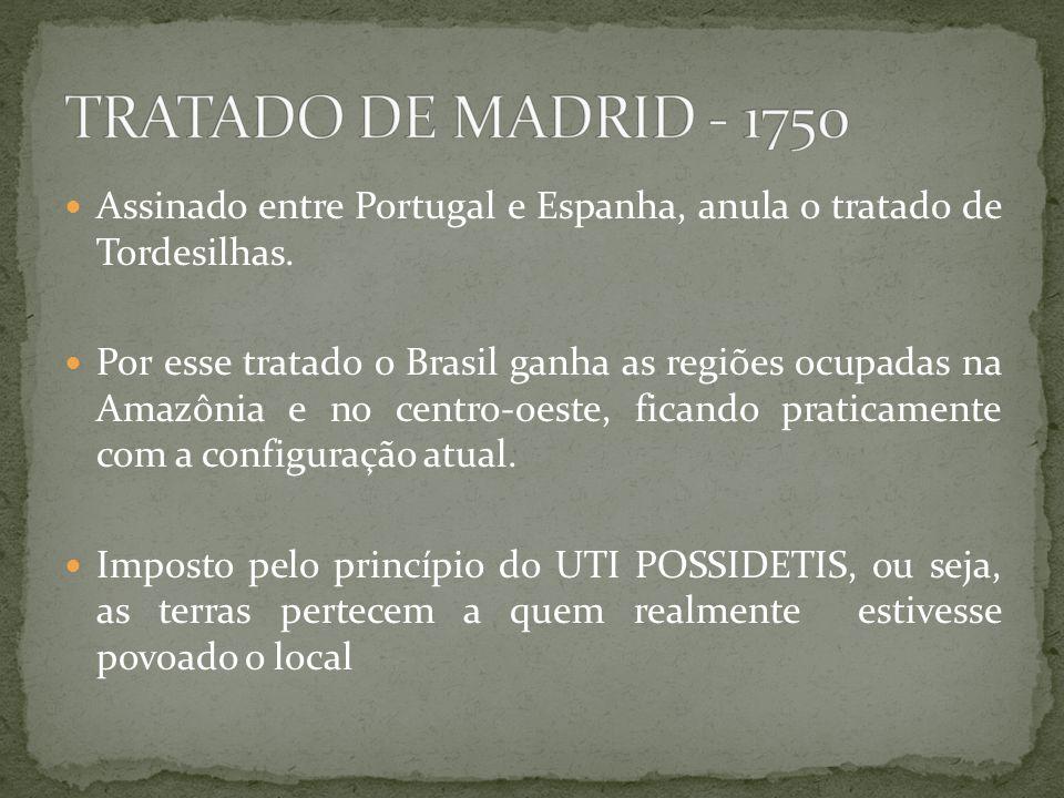 Assinado entre Portugal e Espanha, anula o tratado de Tordesilhas. Por esse tratado o Brasil ganha as regiões ocupadas na Amazônia e no centro-oeste,
