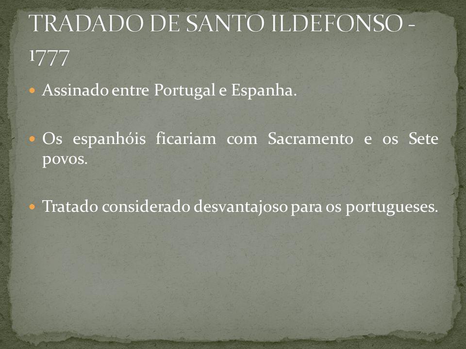 Assinado entre Portugal e Espanha. Os espanhóis ficariam com Sacramento e os Sete povos. Tratado considerado desvantajoso para os portugueses.