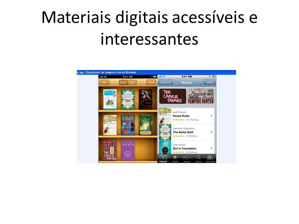 Materiais digitais acessíveis e interessantes