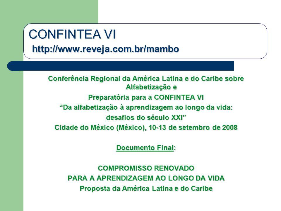 CONFINTEA VI http://www.reveja.com.br/mambo Conferência Regional da América Latina e do Caribe sobre Alfabetização e Preparatória para a CONFINTEA VI