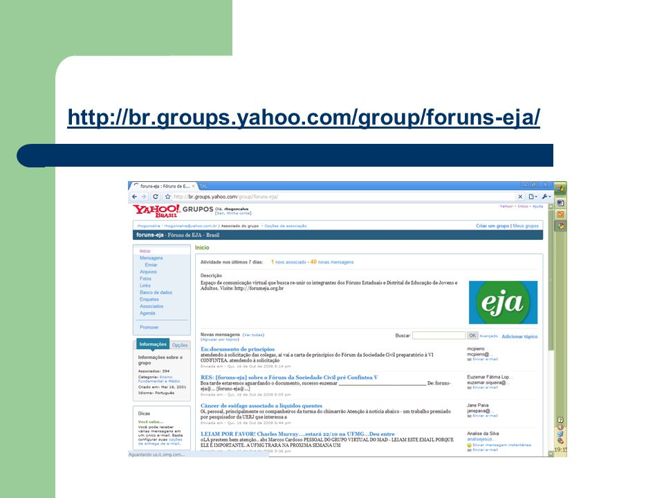 http://br.groups.yahoo.com/group/foruns-eja/