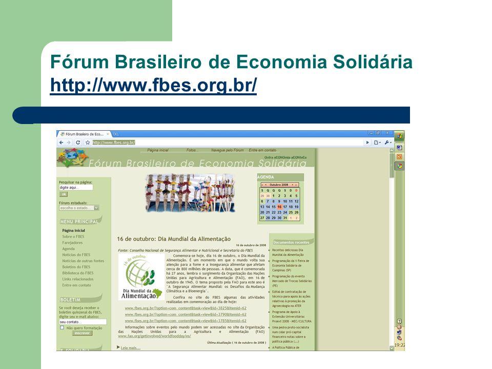 Fórum Brasileiro de Economia Solidária http://www.fbes.org.br/ http://www.fbes.org.br/