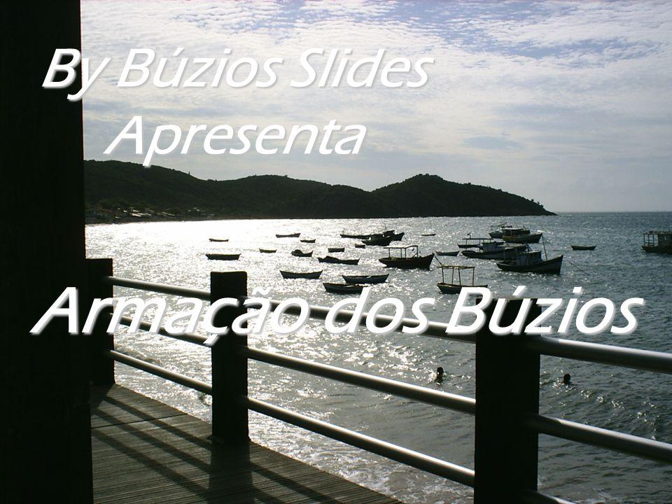 By Búzios Slides Apresenta Armação dos Búzios