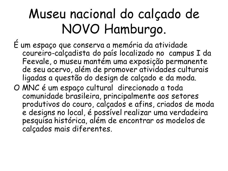 Museu nacional do calçado de NOVO Hamburgo.