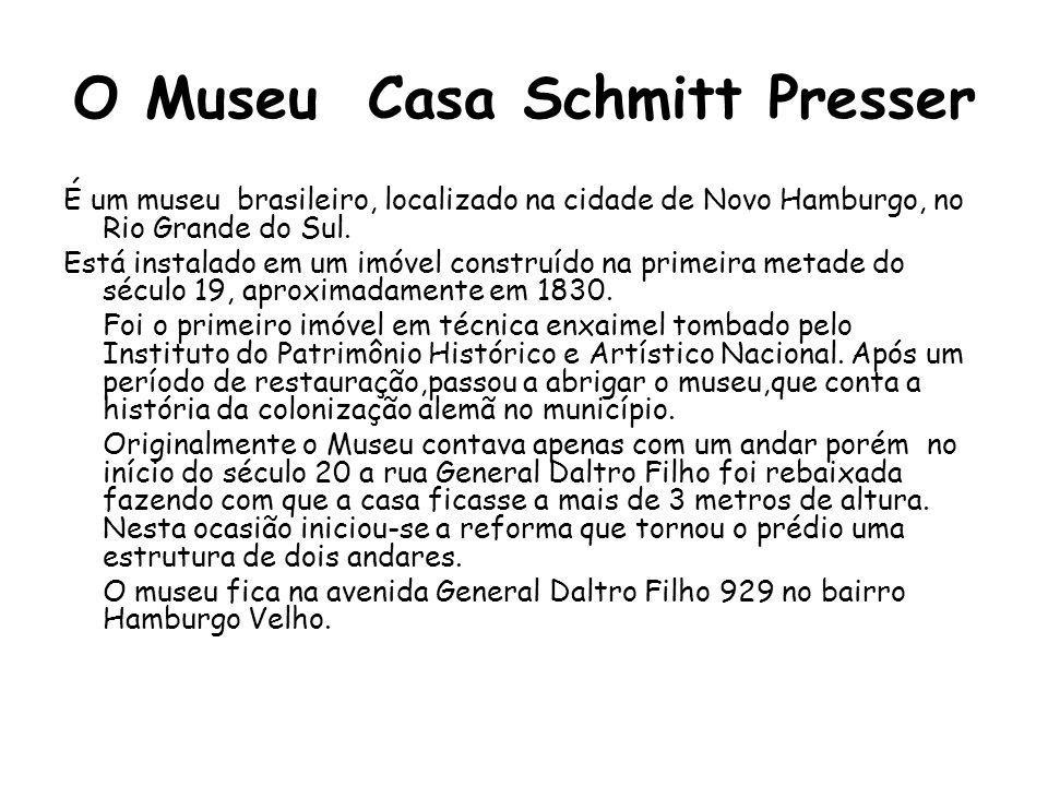 O Museu Casa Schmitt Presser É um museu brasileiro, localizado na cidade de Novo Hamburgo, no Rio Grande do Sul.