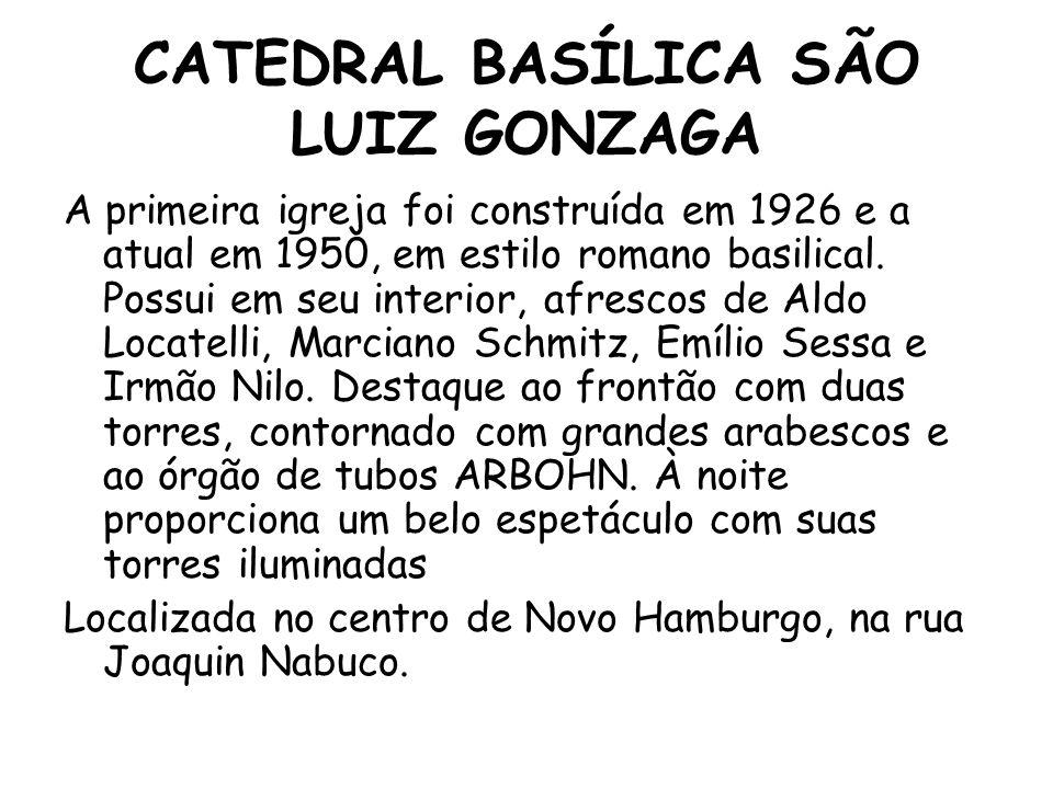 CATEDRAL BASÍLICA SÃO LUIZ GONZAGA A primeira igreja foi construída em 1926 e a atual em 1950, em estilo romano basilical.