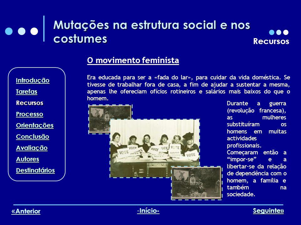 Mutações na estrutura social e nos costumes Recursos Era educada para ser a «fada do lar», para cuidar da vida doméstica.