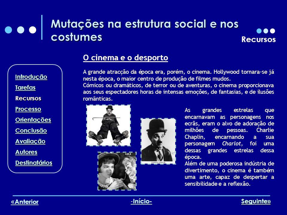 Mutações na estrutura social e nos costumes Recursos O cinema e o desporto A grande atracção da época era, porém, o cinema.