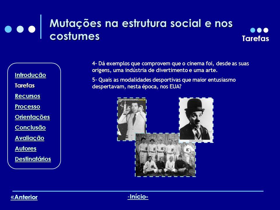 Mutações na estrutura social e nos costumes Tarefas Introdução Tarefas Recursos Processo Orientações Conclusão Avaliação Autores Destinatários - Iníci