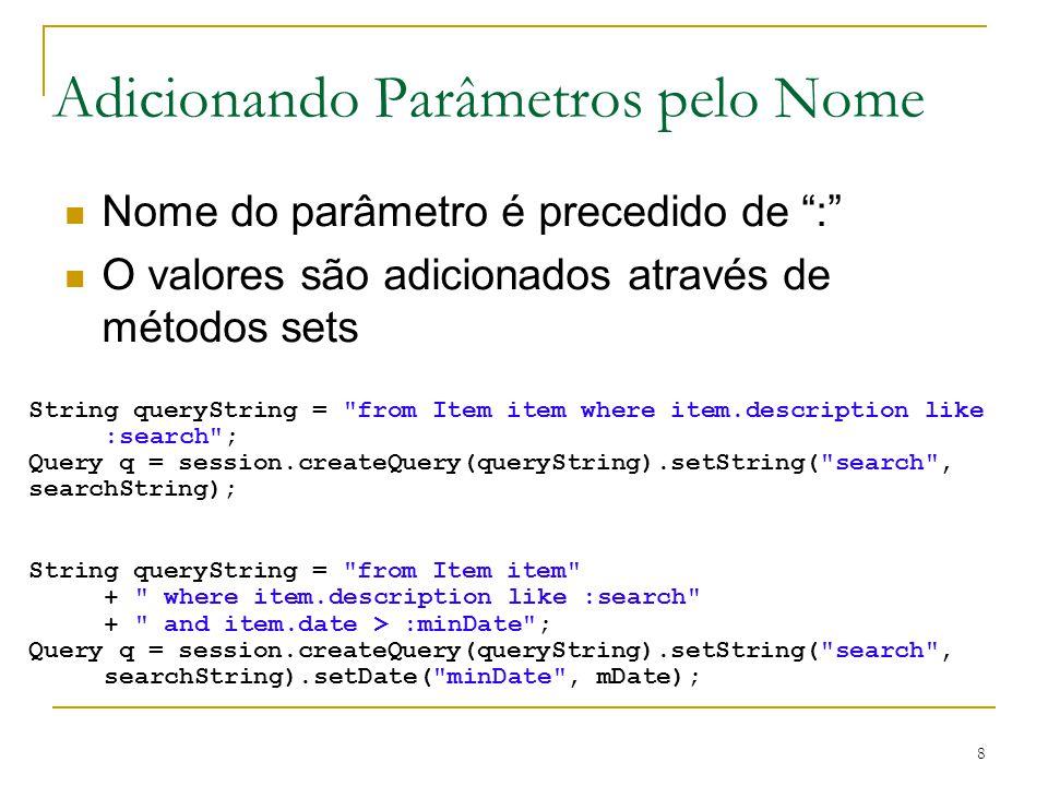 8 Adicionando Parâmetros pelo Nome String queryString =