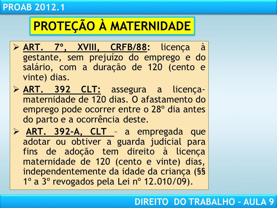 RESPONSABILIDADE CIVIL AULA 1 PROAB 2012.1 DIREITO DO TRABALHO – AULA 9 ART. 7º, XVIII, CRFB/88: licença à gestante, sem prejuízo do emprego e do salá