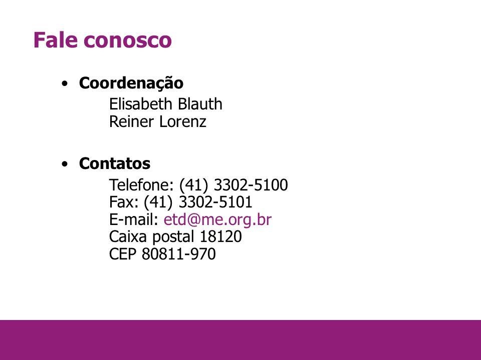 Fale conosco Coordenação Elisabeth Blauth Reiner Lorenz Contatos Telefone: (41) 3302-5100 Fax: (41) 3302-5101 E-mail: etd@me.org.br Caixa postal 18120