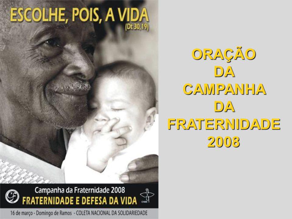 ORAÇÃO DA CAMPANHA DA FRATERNIDADE 2008