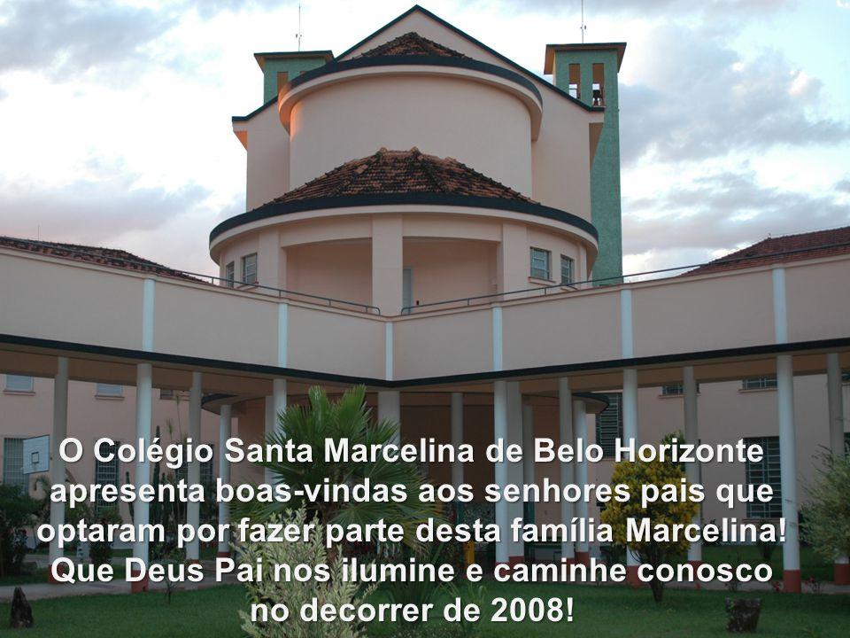 O Colégio Santa Marcelina de Belo Horizonte apresenta boas-vindas aos senhores pais que optaram por fazer parte desta família Marcelina! Que Deus Pai