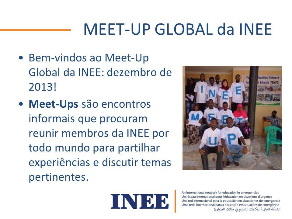 MEET-UP GLOBAL da INEE Bem-vindos ao Meet-Up Global da INEE: dezembro de 2013.