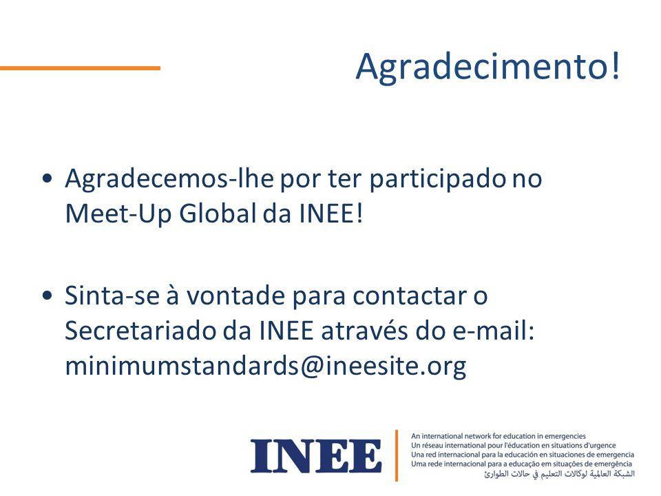 Agradecimento.Agradecemos-lhe por ter participado no Meet-Up Global da INEE.