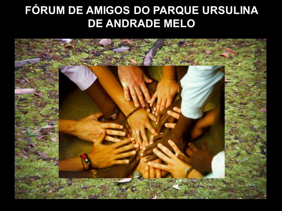 FÓRUM DE AMIGOS DO PARQUE URSULINA DE ANDRADE MELO