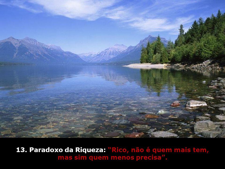 12. Paradoxo do Silêncio: O silêncio, é o grito mais alto. (Schopenhauer)