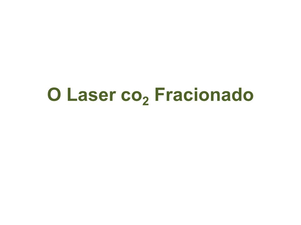 Introdução O laser fracionado de co 2 é uma técnica baseada em um novo modo de aplicar impactos.
