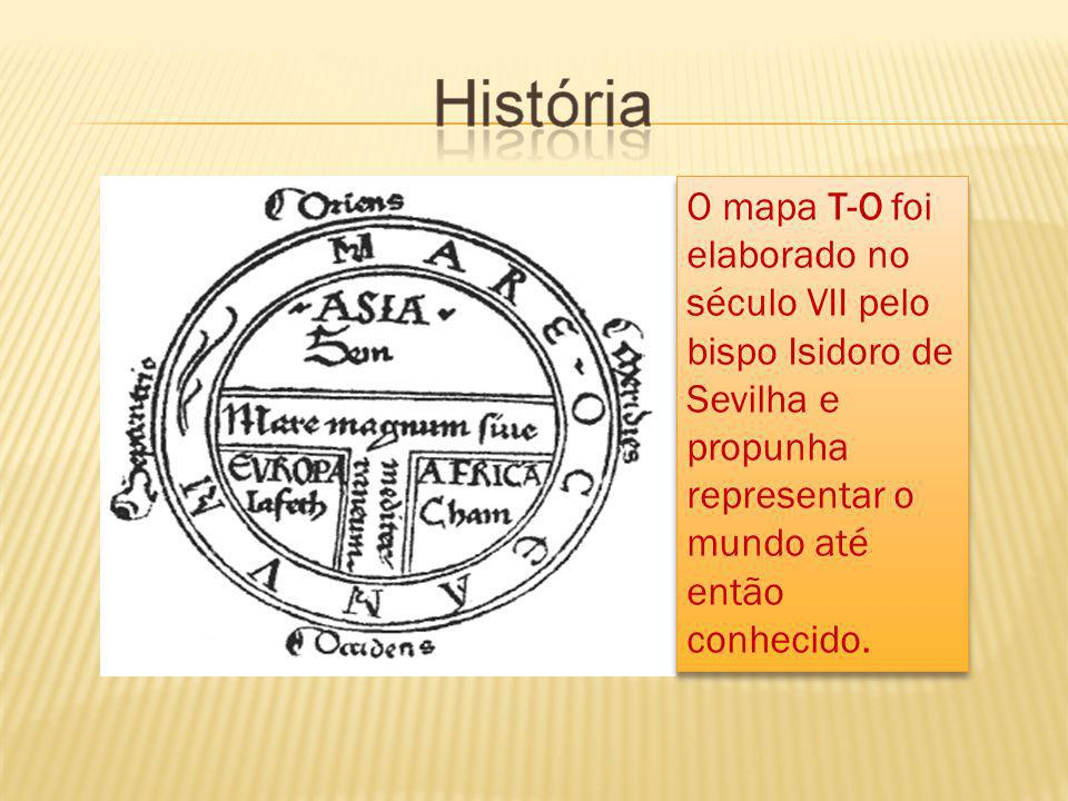 O mapa T-O foi elaborado no século VII pelo bispo Isidoro de Sevilha e propunha representar o mundo até então conhecido.