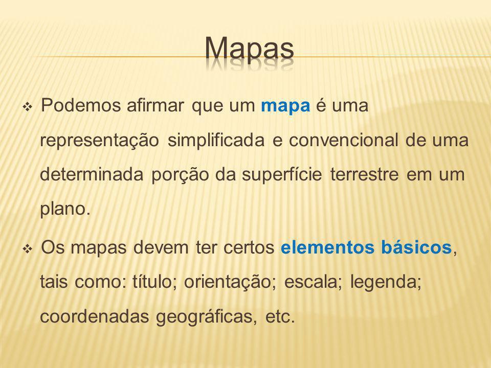 Podemos afirmar que um mapa é uma representação simplificada e convencional de uma determinada porção da superfície terrestre em um plano.