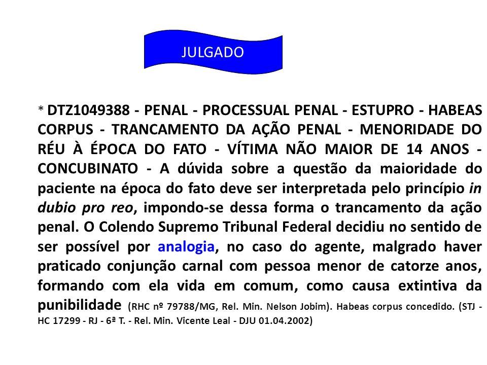* DTZ1049388 - PENAL - PROCESSUAL PENAL - ESTUPRO - HABEAS CORPUS - TRANCAMENTO DA AÇÃO PENAL - MENORIDADE DO RÉU À ÉPOCA DO FATO - VÍTIMA NÃO MAIOR D