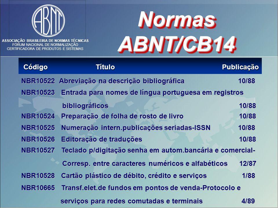ASSOCIAÇÃO BRASILEIRA DE NORMAS TÉCNICAS FÓRUM NACIONAL DE NORMALIZAÇÃO CERTIFICADORA DE PRODUTOS E SISTEMAS Código Título Publicação Código Título Publicação Normas ABNT/CB14 NBR10522 Abreviação na descrição bibliográfica 10/88 NBR10522 Abreviação na descrição bibliográfica 10/88 NBR10523 Entrada para nomes de língua portuguesa em registros bibliográficos 10/88 NBR10523 Entrada para nomes de língua portuguesa em registros bibliográficos 10/88 NBR10524 Preparação de folha de rosto de livro 10/88 NBR10524 Preparação de folha de rosto de livro 10/88 NBR10525 Numeração intern.publicações seriadas-ISSN 10/88 NBR10525 Numeração intern.publicações seriadas-ISSN 10/88 NBR10526 Editoração de traduções 10/88 NBR10526 Editoração de traduções 10/88 NBR10527 Teclado p/digitação senha em autom.bancária e comercial- Corresp.