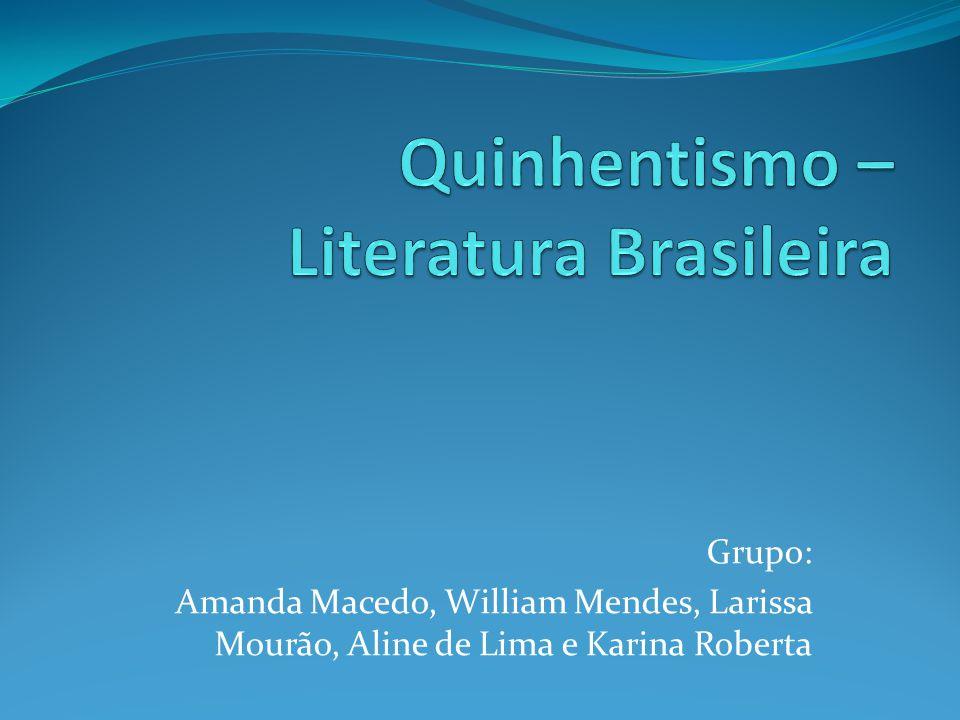 O período denominado Quinhentismo corresponde a todas as manifestações literárias ocorridas no Brasil durante o século XVI.