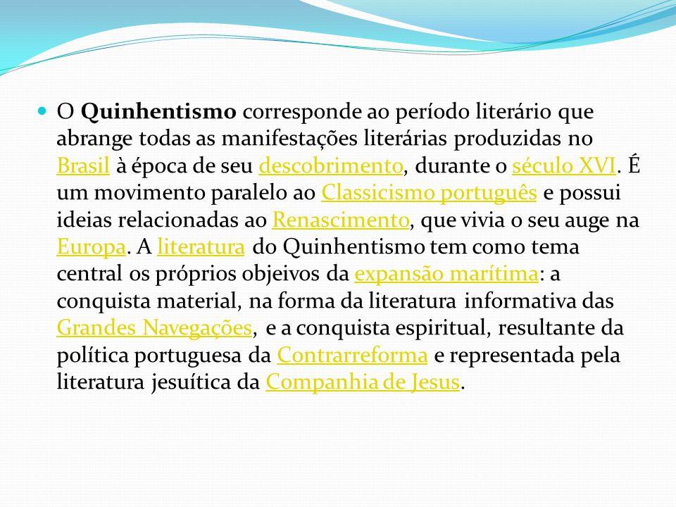 O Quinhentismo corresponde ao período literário que abrange todas as manifestações literárias produzidas no Brasil à época de seu descobrimento, duran