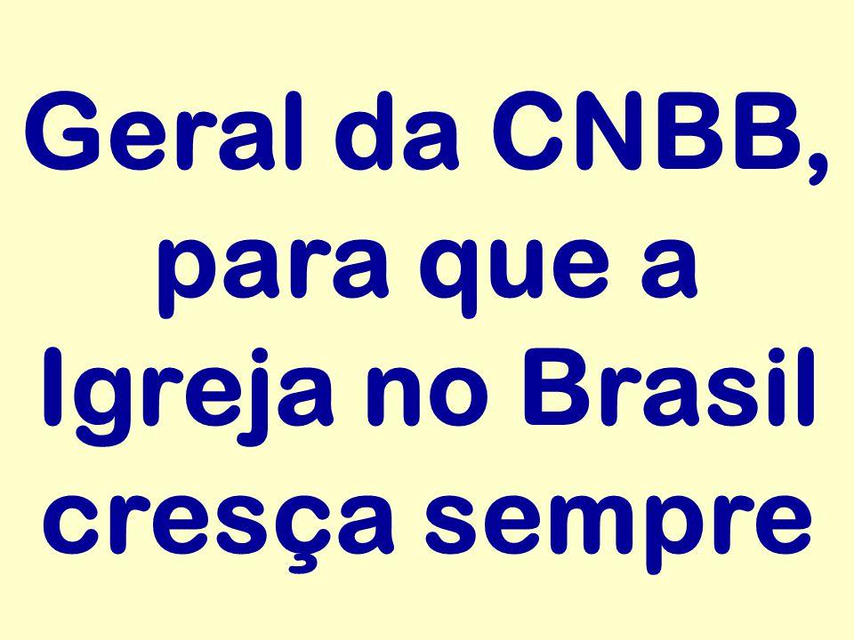 Geral da CNBB, para que a Igreja no Brasil cresça sempre