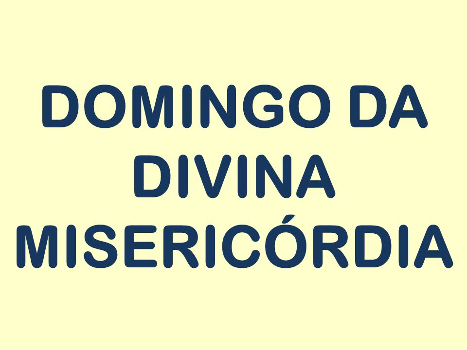 DOMINGO DA DIVINA MISERICÓRDIA