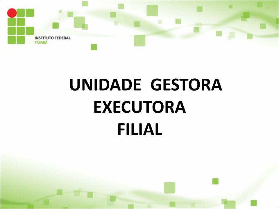 UNIDADE GESTORA EXECUTORA FILIAL
