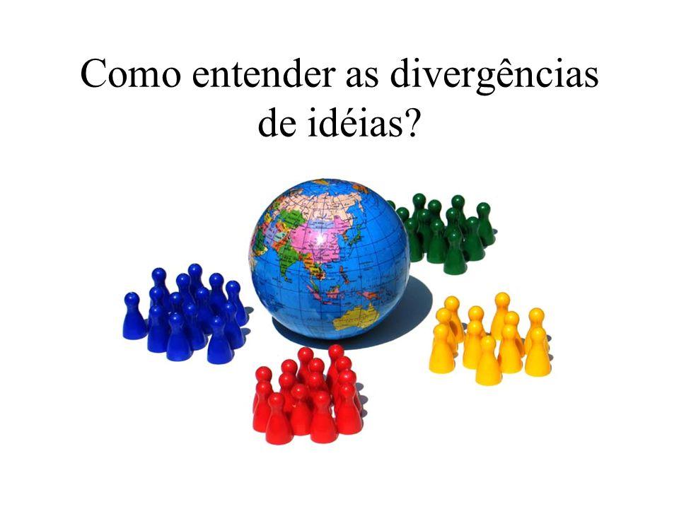 Como entender as divergências de idéias?