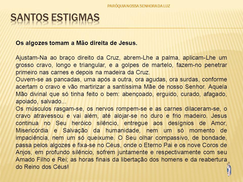 PARÓQUIA NOSSA SENHORA DA LUZ Os algozes tomam a Mão direita de Jesus.