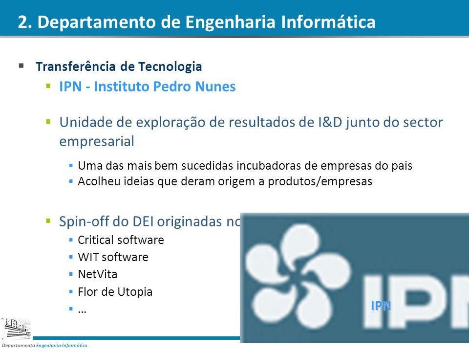Departamento Engenharia Informática 2. Departamento de Engenharia Informática Transferência de Tecnologia IPN - Instituto Pedro Nunes Unidade de explo