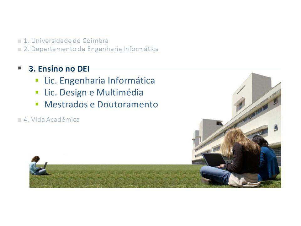 Departamento Engenharia Informática 1. Universidade de Coimbra 2. Departamento de Engenharia Informática 3. Ensino no DEI Lic. Engenharia Informática