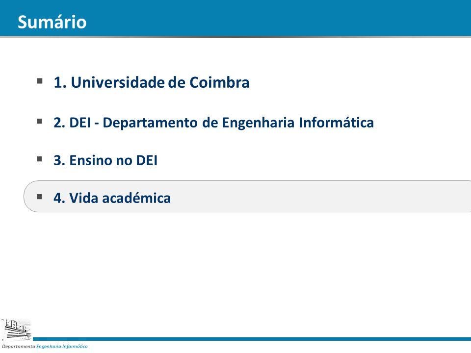 Departamento Engenharia Informática Sumário 1. Universidade de Coimbra 2. DEI - Departamento de Engenharia Informática 3. Ensino no DEI 4. Vida académ