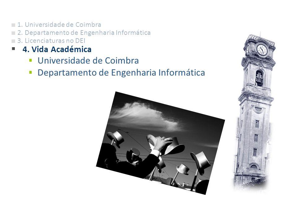 Departamento Engenharia Informática 1. Universidade de Coimbra 2. Departamento de Engenharia Informática 3. Licenciaturas no DEI 4. Vida Académica Uni