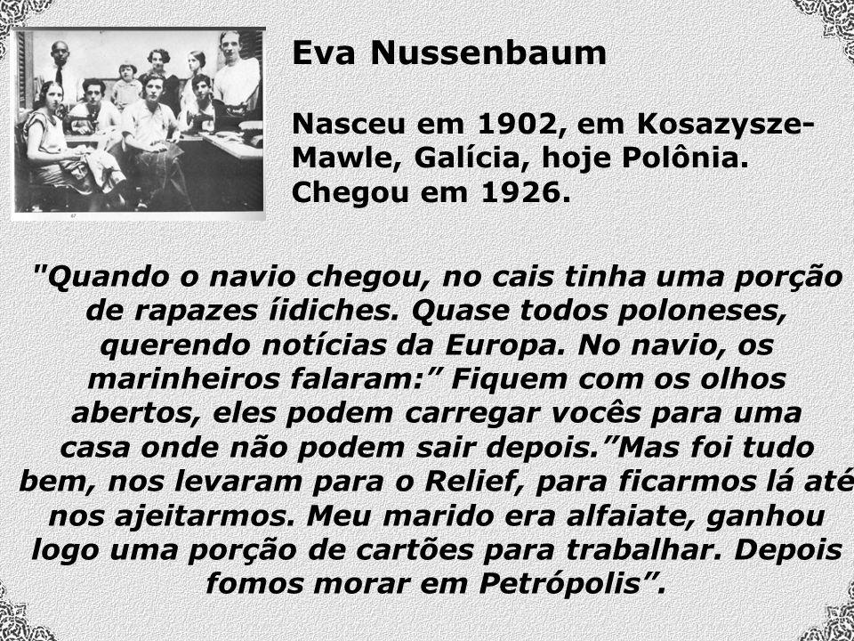 Eva Nussenbaum Nasceu em 1902, em Kosazysze- Mawle, Galícia, hoje Polônia.