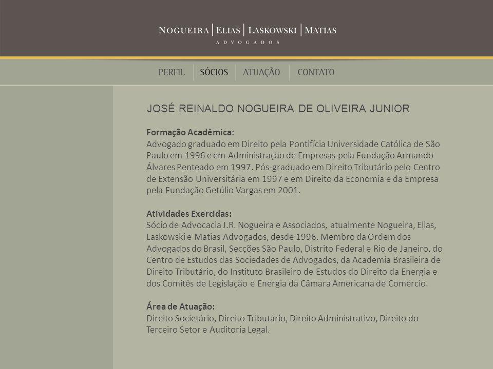 Formação Acadêmica: Advogado graduado em Direito pela Pontifícia Universidade Católica de São Paulo em 1996 e em Administração de Empresas pela Fundação Armando Álvares Penteado em 1997.