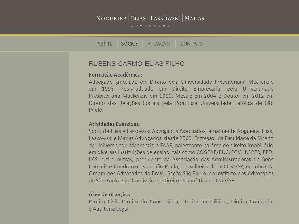Formação Acadêmica: Advogado graduado em Direito pela Universidade Presbiteriana Mackenzie em 1995.