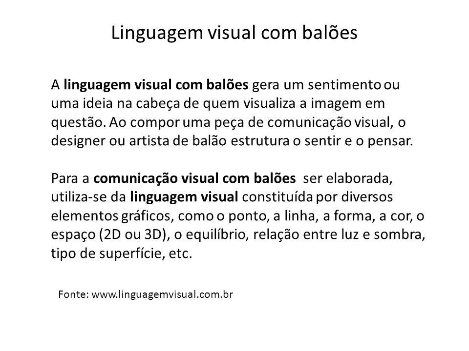 Linguagem visual com balões A linguagem visual com balões gera um sentimento ou uma ideia na cabeça de quem visualiza a imagem em questão. Ao compor u