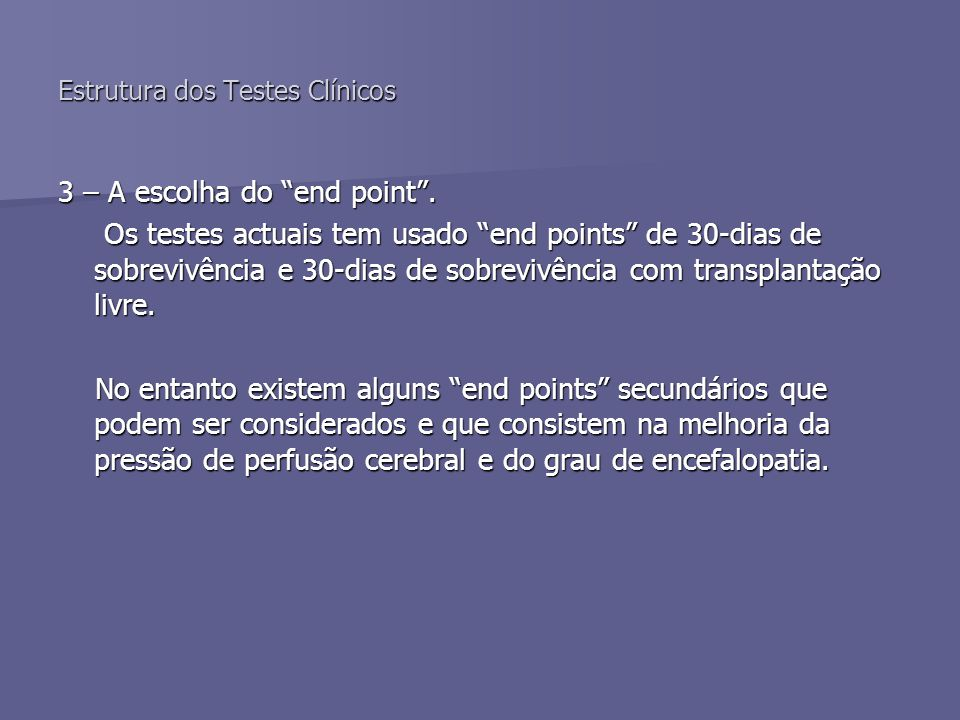 Estrutura dos Testes Clínicos 3 – A escolha do end point.