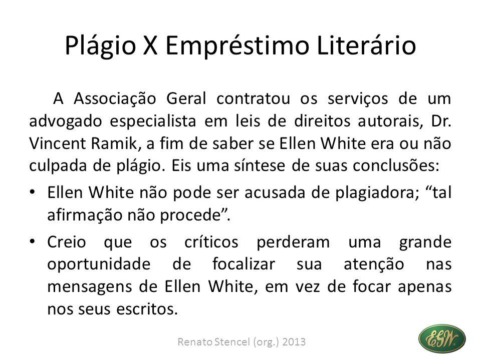 Plágio X Empréstimo Literário A Associação Geral contratou os serviços de um advogado especialista em leis de direitos autorais, Dr. Vincent Ramik, a