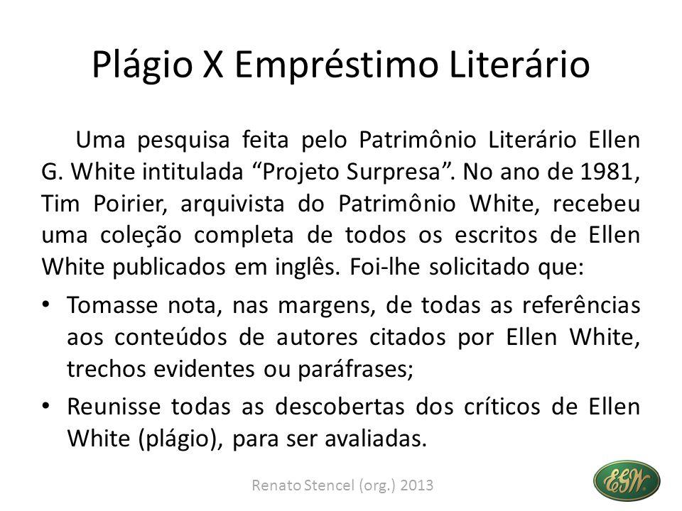 Plágio X Empréstimo Literário Uma pesquisa feita pelo Patrimônio Literário Ellen G. White intitulada Projeto Surpresa. No ano de 1981, Tim Poirier, ar