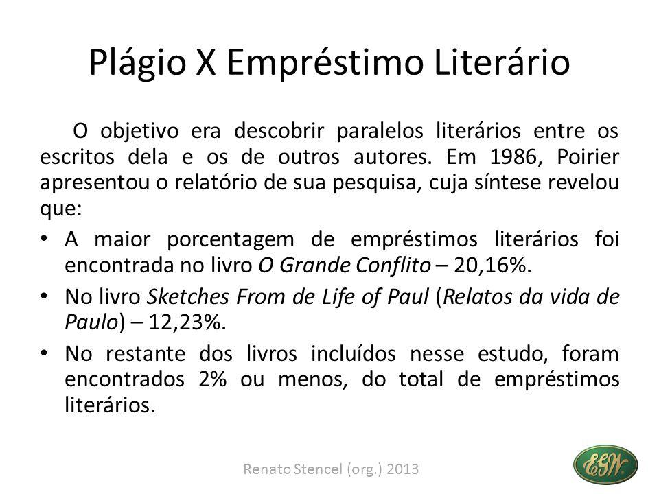 Plágio X Empréstimo Literário O objetivo era descobrir paralelos literários entre os escritos dela e os de outros autores. Em 1986, Poirier apresentou