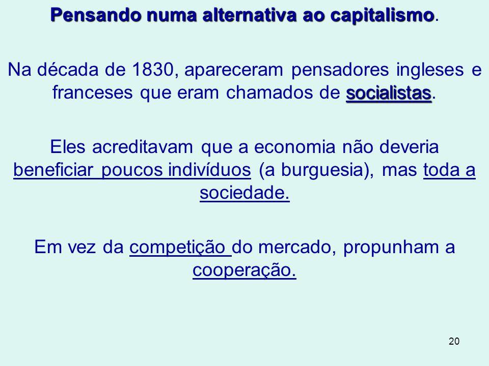 20 Pensando numa alternativa ao capitalismo Pensando numa alternativa ao capitalismo.