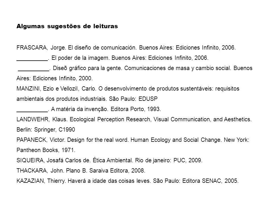 Algumas sugestões de leituras FRASCARA, Jorge.El diseño de comunicación.