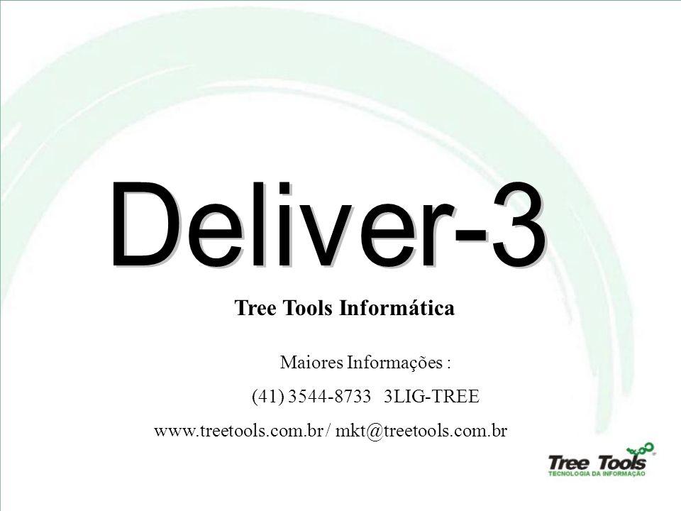 Tree Tools Informática Maiores Informações : (41) 3544-8733 3LIG-TREE www.treetools.com.br / mkt@treetools.com.br