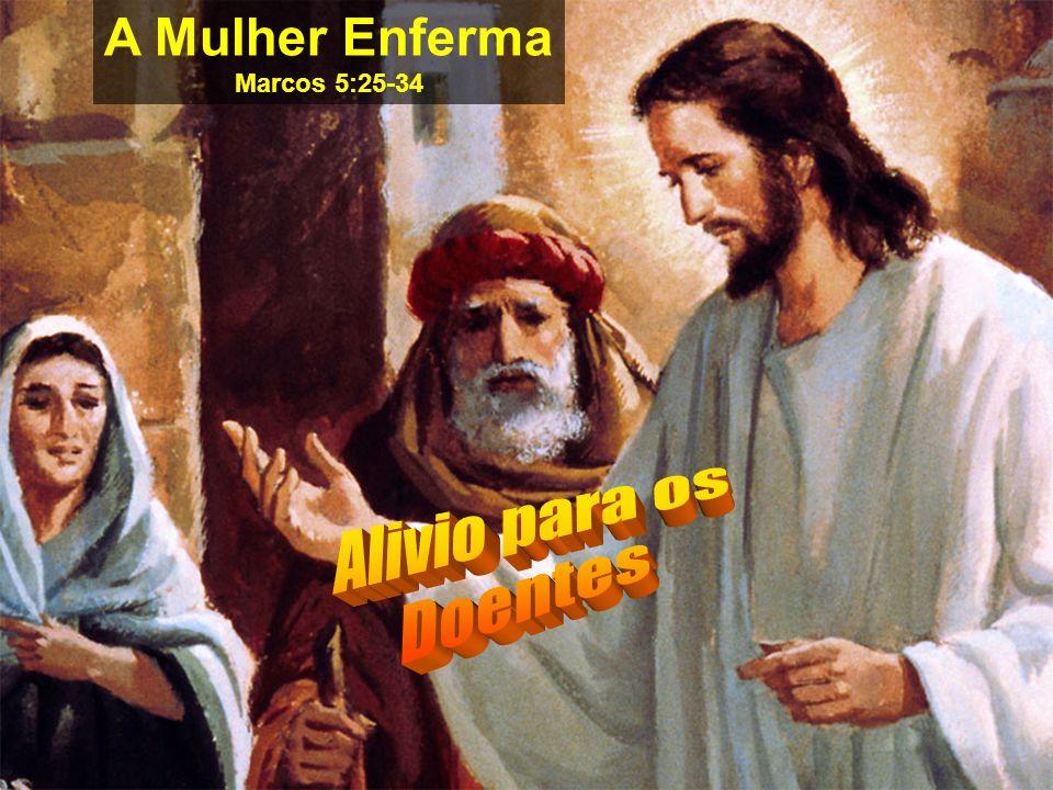 A Mulher Enferma Marcos 5:25-34